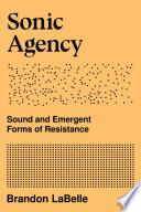 Sonic Agency : the basis of political change....