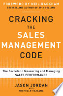 Cracking the Sales Management Code  The Secrets to Measuring and Managing Sales Performance