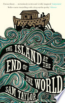 The Island At The End Of The World : a small island, surrounded by...