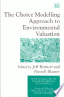 The Choice Modelling Approach to Environmental Valuation Those Interested In Environmental Evaluation Using Choice