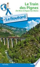 Guide du Routard Train des Pignes