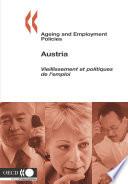 Ageing and Employment Policies/Vieillissement et politiques de l'emploi Ageing and Employment Policies/Vieillissement et politiques de l'emploi: Austria 2005