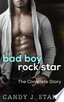 Bad Boy Rock Star  The Complete Story