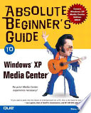illustration Absolute Beginner's Guide to Microsoft Windows XP Media Center