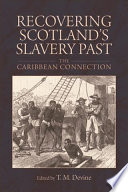 Recovering Scotland s Slavery Past