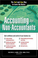 Accounting for non-accountants : the fast and easy way to learn the basics / Wayne A. Label.