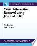 Visual Information Retrieval Using Java and LIRE