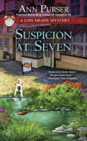 Suspicion At Seven : which lois meade, owner of...