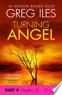 Turning Angel  Part 4  Chapters 25 to 33