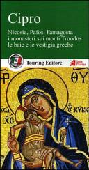Copertina Libro Cipro. Nicosia, Pafos, Famagosta. I monasteri sui monti Troodos, le baie e le vestigia greche. Con guida alle informazioni pratiche