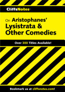 CliffsNotes on Aristophanes' Lysistrata & Other Comedies