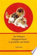 Der Pekingese - Pekingpalasthund - in Geschichte und Kultur