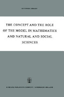 The Concept and the Role of the Model in Mathematics and Natural and Social Sciences