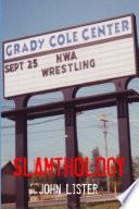 Slamthology  Collected Wrestling Writings 1991 2004
