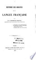HISTOIRE DES ORIGINES DE LA LANGUE FRANCAISE, PAR M. A.