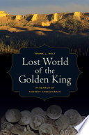 Lost World Of The Golden King : gleaned in recent years from the...