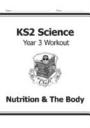 KS2 Science Year Three Workout: Nutrition & the Body