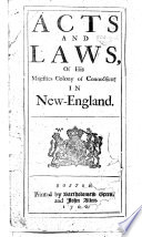 Acts and Laws  of His Majesties Colony of Connecticut in New England