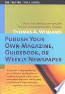Publish Your Own Magazine, Guidebook, Or Weekly Newspaper Free download PDF and Read online
