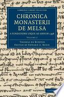 Chronica Monasterii de Melsa  a Fundatione Usque Ad Annum 1396