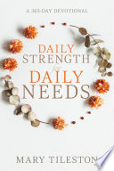 Daily Strength for Daily Needs  365 Day Devotional