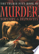 The Ingrid Pitt Book of Murder  Torture and Depravity