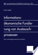 Informationsökonomische Fundierung von Austauschprozessen
