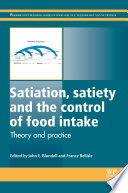 Satiation  Satiety and the Control of Food Intake
