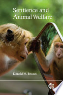 Sentience And Animal Welfare : is central to the animal welfare debate as...