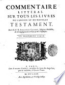 Commentaire litteral sur tous les livres de l Ancien et du Nouveau Testament  Par le r p d  Augustin Calmet