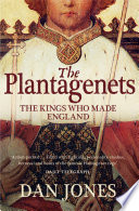 The Plantagenets  The Kings Who Made England