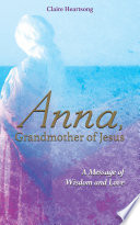Anna  Grandmother of Jesus