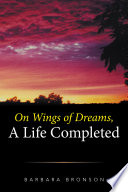 ON WINGS of DREAMS  a LIFE COMPLETED