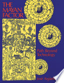 The Mayan Factor Ancient Maya Providing Valuable Keys