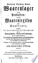 Gottfried Christian Bohns Waarenlager oder Produkten- und Waarenlexikon für Kaufleute