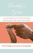 Daddy s Girls  A 14 Day Journey to a More Intimate Relationship with God  Your Father Book PDF