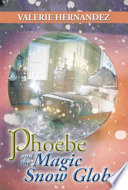 Phoebe and the Magic Snow Globe Dream However A Visit To Her Grandmother S House