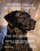 Sporting Dog and Retriever Training   The Wildrose Way