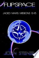 Flipspace  Jaded Mars  Missions 13 15