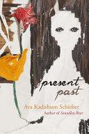 Present Past by Ava Kadishson Schieber