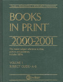 Subject Guide to Books In Print 2000 2001