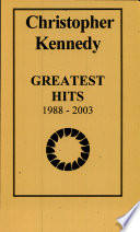 Christopher Kennedy Greatest Hits