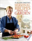 P Allen Smith S Seasonal Recipes From The Garden