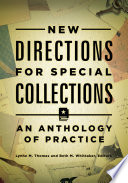 New Directions for Special Collections  An Anthology of Practice