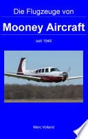 Die Flugzeuge von Mooney Aircraft