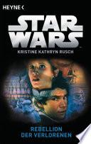 Star WarsTM  Rebellion der Verlorenen