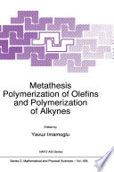 Metathesis Polymerization Of Olefins And Polymerization Of Alkynes book