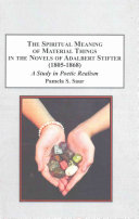 The Spiritual Meaning of Material Things in the Novels of Adalbert Stifter  1805 1868