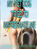 My Pet Dog Tried to Impregnate Me
