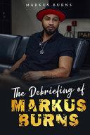 The Debriefing of Markus Burns Book PDF